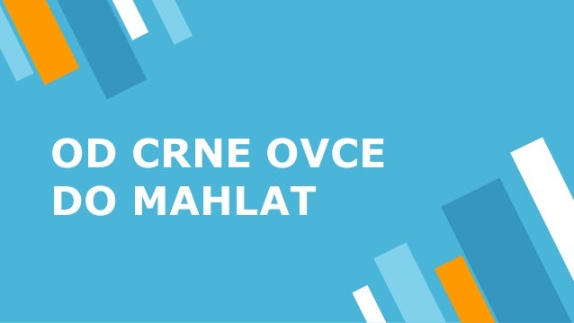 OD CRNE OVCE DO MAHLAT