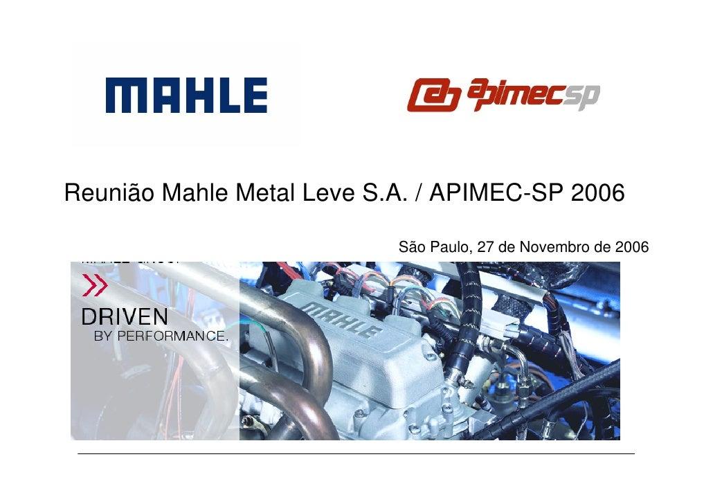 Reunião Mahle Metal Leve S.A. / APIMEC-SP 2006                             São Paulo, 27 de Novembro de 2006