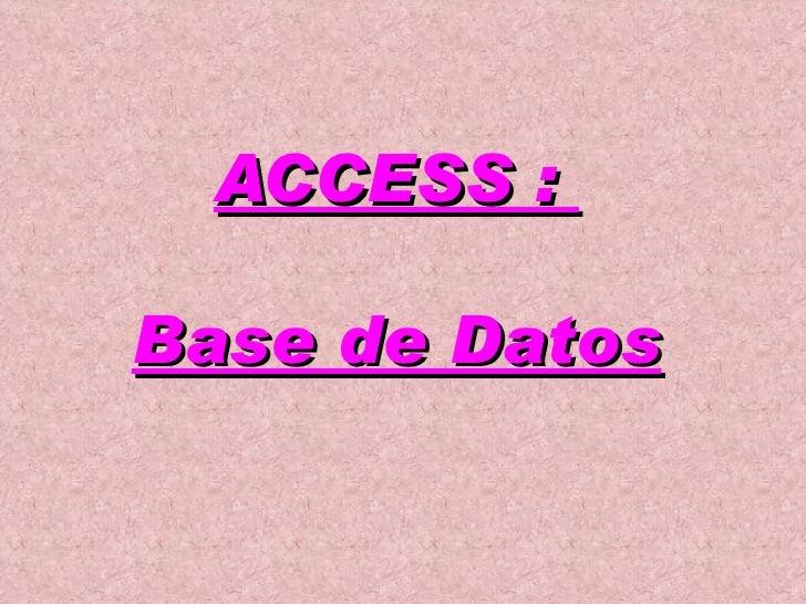 ACCESS :  Base de Datos