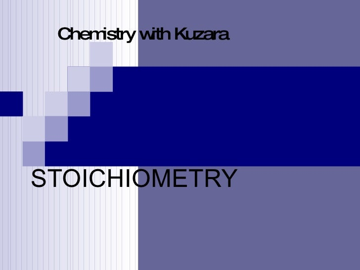 STOICHIOMETRY Chemistry with Kuzara