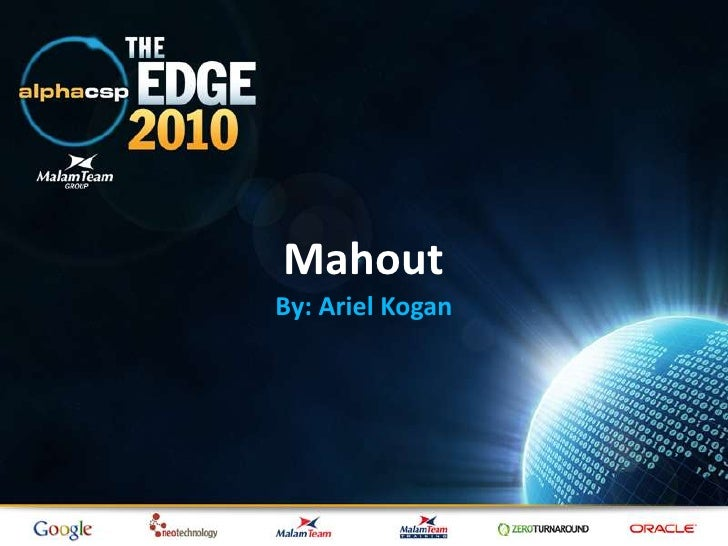 Mahout's presentation at AlphaCSP's The Edge 2010