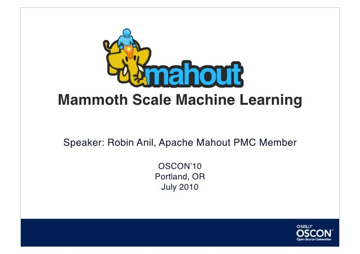 OSCON: Apache Mahout - Mammoth Scale Machine Learning