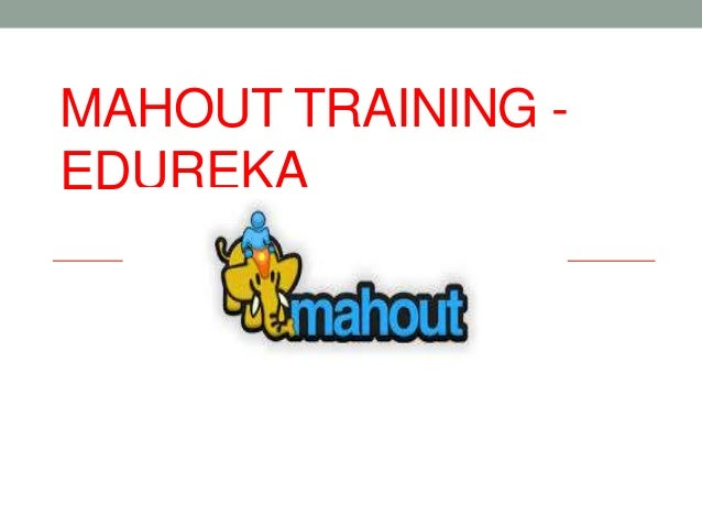 MAHOUT TRAINING - EDUREKA