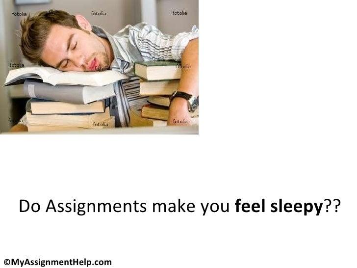 Do Assignments make you  feel sleepy ??