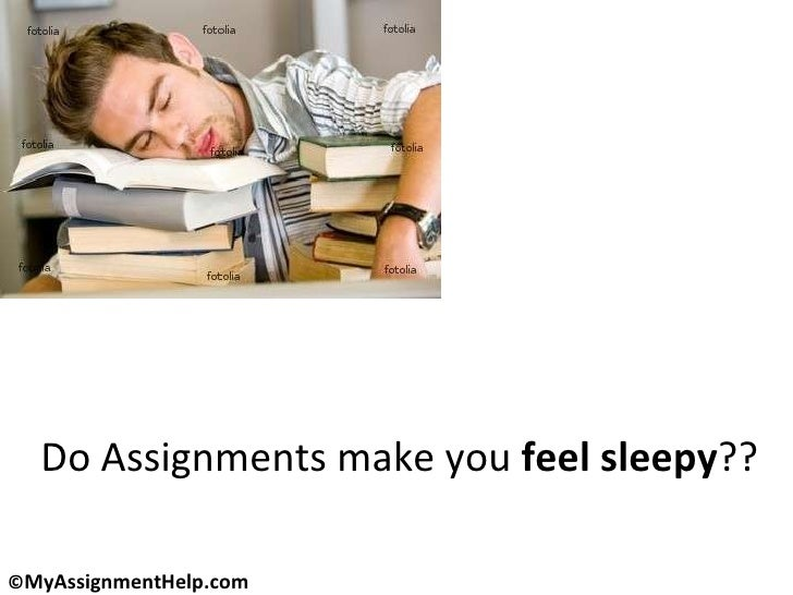 Do Assignments make you  feel sleepy ??