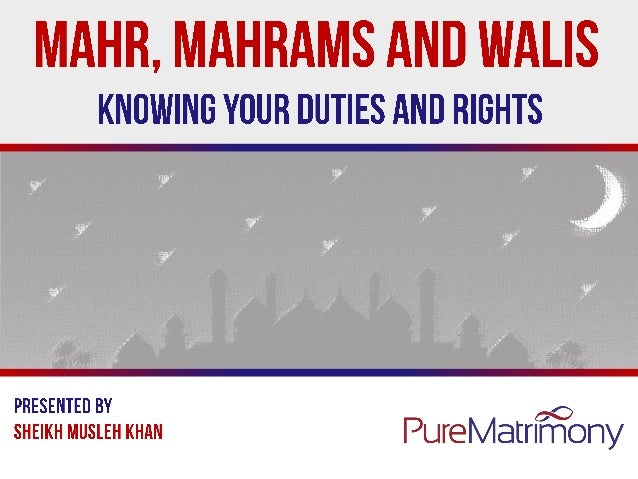 Mahr, mahrams and walis - Knowing your duties and rights