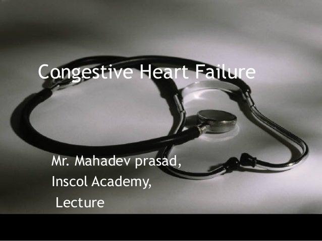 Congestive Heart Failure  Mr. Mahadev prasad, Inscol Academy, Lecture