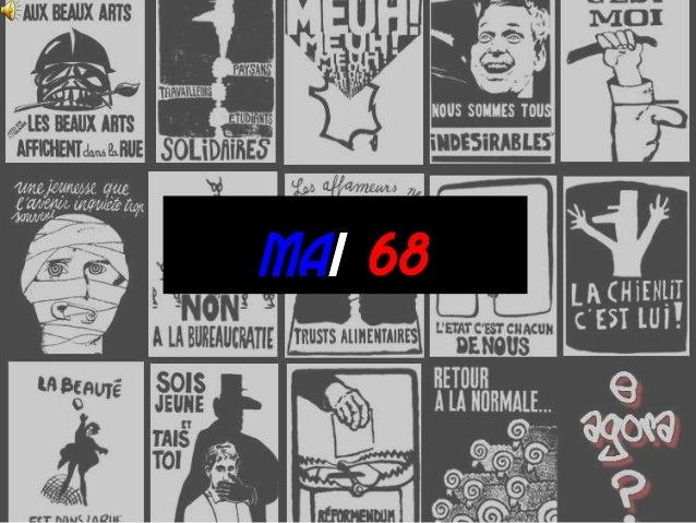 Le mai 68 fut un mouvement de contestation politique, sociale et culturelle, qui se développa en France en mai-juin 1968.