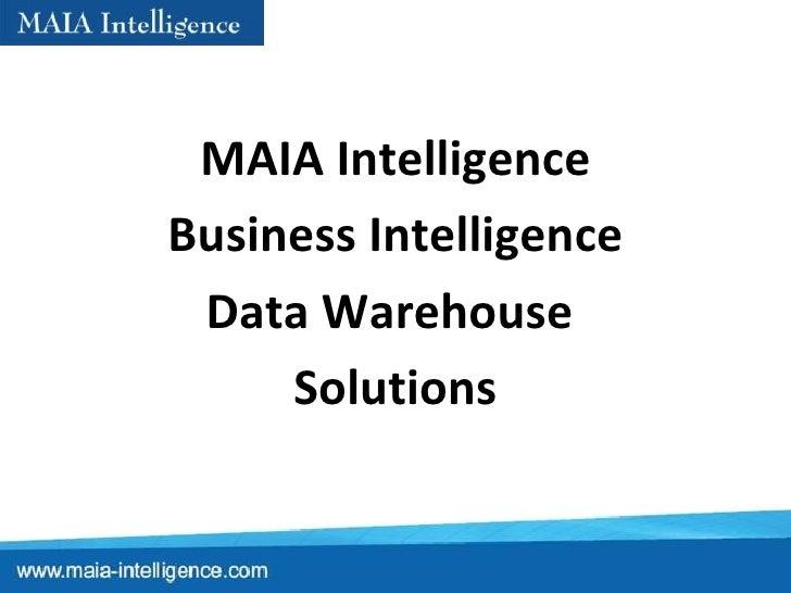 MAIA Intelligence Business Intelligence Data Warehouse  Solutions