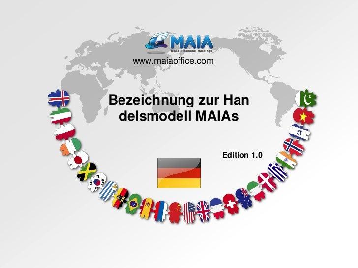 www.maiaoffice.comBezeichnung zur Han delsmodell MAIAs                        Edition 1.0                                 ...