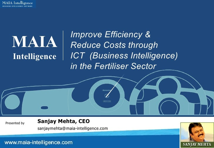 MAIA Intelligence Improve Efficiency &  Reduce Costs through  ICT  (Business Intelligence) in the Fertiliser Sector Presen...