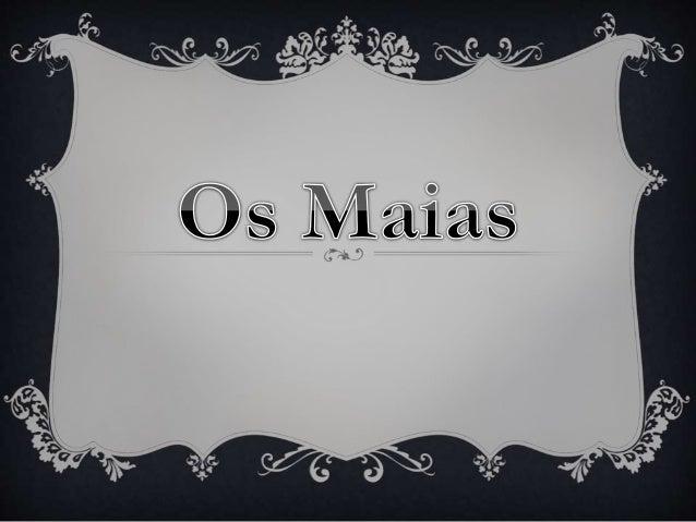 A INTRIGA Principal : Amores de Carlos da Maia e Maria Eduarda. Secundária: Amores de Pedro da Maia e Maria Monforte.