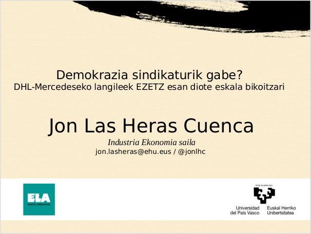 Demokrazia sindikaturik gabe? DHL-Mercedeseko langileek EZETZ esan diote eskala bikoitzari Jon Las Heras Cuenca Industria ...