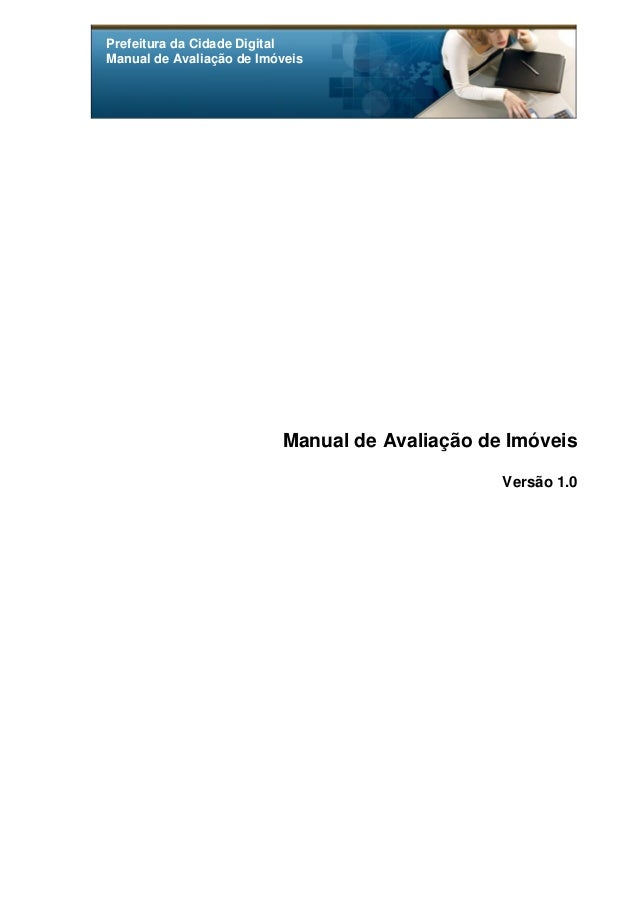 Prefeitura da Cidade Digital Manual de Avaliação de Imóveis Manual de Avaliação de Imóveis Versão 1.0