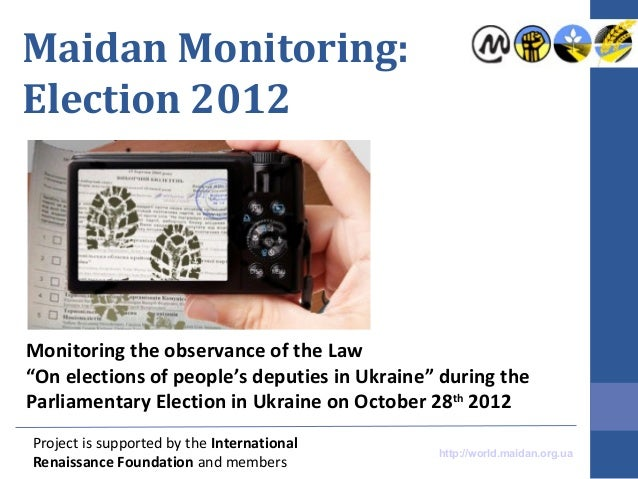"Maidan Monitoring:Election 2012Monitoring the observance of the Law""On elections of people's deputies in Ukraine"" during t..."