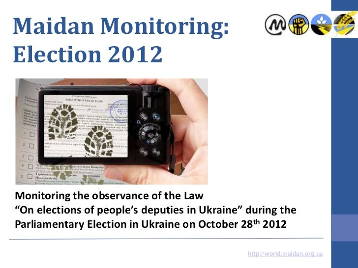 """Maidan Monitoring:Election 2012Monitoring the observance of the Law""""On elections of people's deputies in Ukraine"""" during t..."""