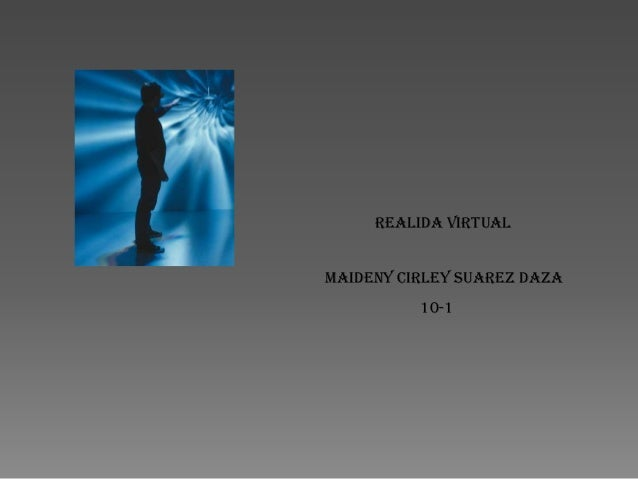 REALIDA VIRTUAL  MAIDENY CIRLEY SUAREZ DAZA 10-1