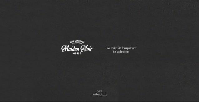 Maiden Noit Objet Introduction