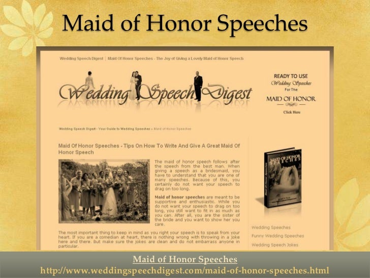 writing maid of honor speech Often the hardest part of writing a maid of honor speech for a wedding is figuring out just how to start your speech you know what not to say in a wedding toast (like mentioning exes, embarrassing stories, or drunken debacles), but knowing what to s.