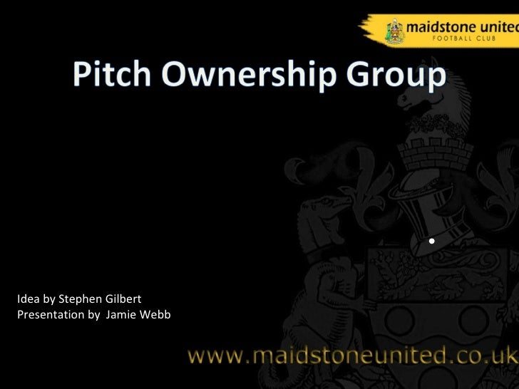 Idea by Stephen Gilbert  Presentation by  Jamie Webb