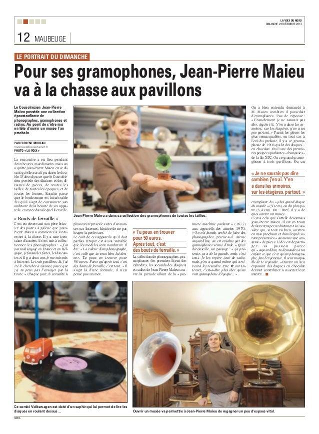 Le Cousolrézien Jean-PierreMaieu possède une collectionépoustouflante dephonographes, gramophones etradios. Au point de s'...
