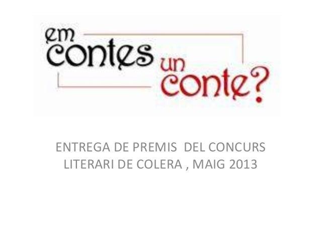 ENTREGA DE PREMIS DEL CONCURSLITERARI DE COLERA , MAIG 2013