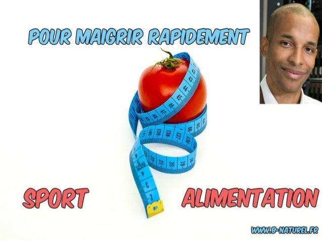 Sport ou Alimentation : Comment maigrir rapidement ? www.b-naturel.fr BIENVENUE !!!