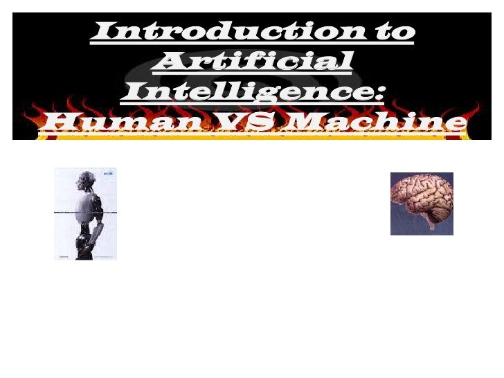 Introduction to    Artificial  Intelligence:Human VS Machine