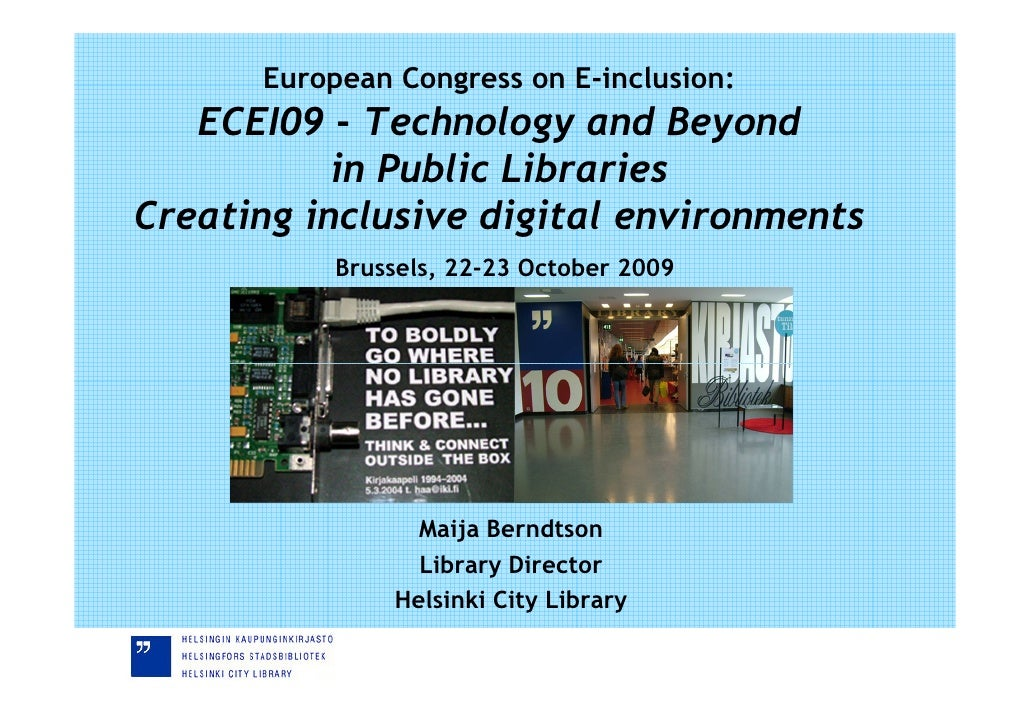 European Congress on E-inclusion:    ECEI09 - Technology and Beyond            in Public Libraries Creating inclusive digi...