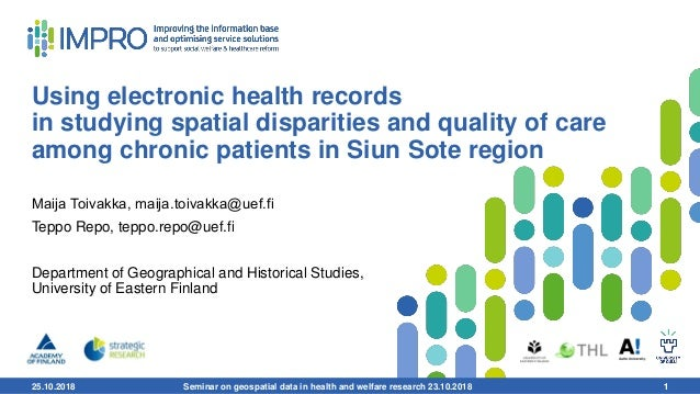 25.10.2018 1 Using electronic health records in studying spatial disparities and quality of care among chronic patients in...
