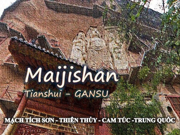 Maijishan -Tianshui -GANSU<br />Maijishan<br />Tianshui - GANSU<br />MẠCH TÍCH SƠN - THIÊN THỦY - CAM TÚC -TRUNG QUỐC<br />