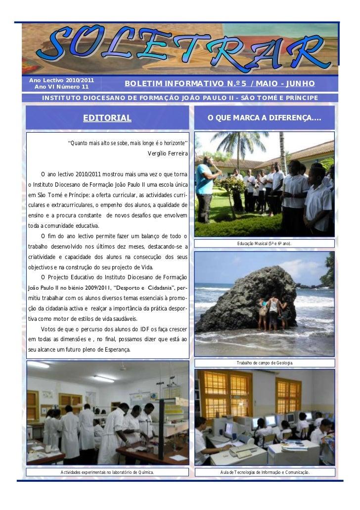 Ano Lectivo 2010/2011 Ano VI Número 11                               BOLETIM INFORMATIVO N.º 5 / MAIO - JUNHO     INSTITUT...