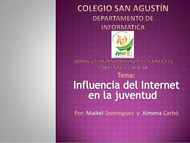 Tema: Por: Maikel Domínguez y Ximena Carbó