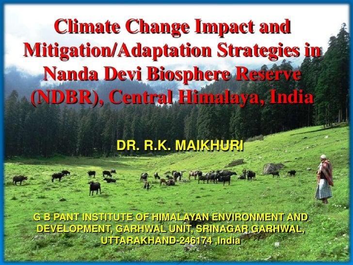 Climate Change Impact andMitigation/Adaptation Strategies in Nanda Devi Biosphere Reserve(NDBR), Central Himalaya, India  ...