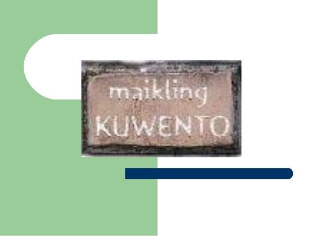maikling kwento  ay isang maigsing salaysay hinggil sa isang mahalagang pangyayaring kinasasangkutan ng isa o ilang tauha...