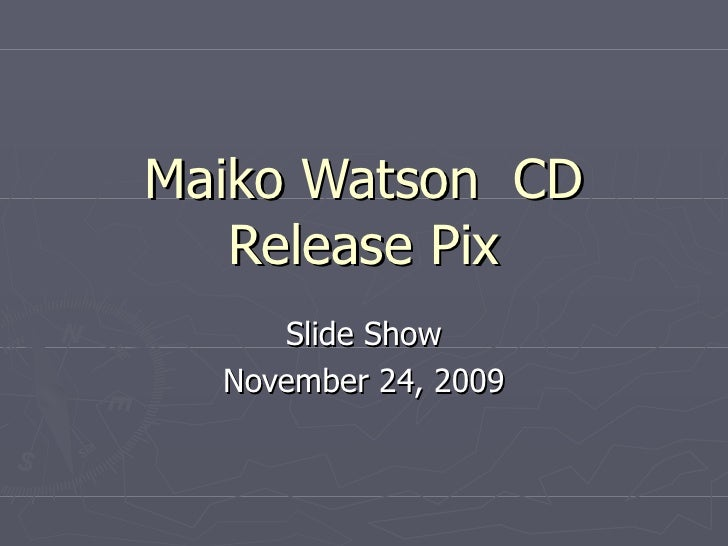 Maiko Watson  CD Release Pix Slide Show November 24, 2009