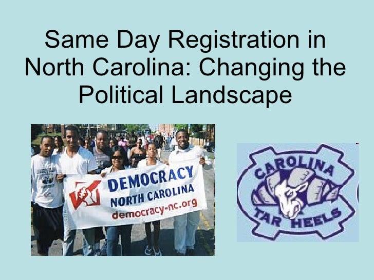 Same Day Registration in North Carolina: Changing the     Political Landscape
