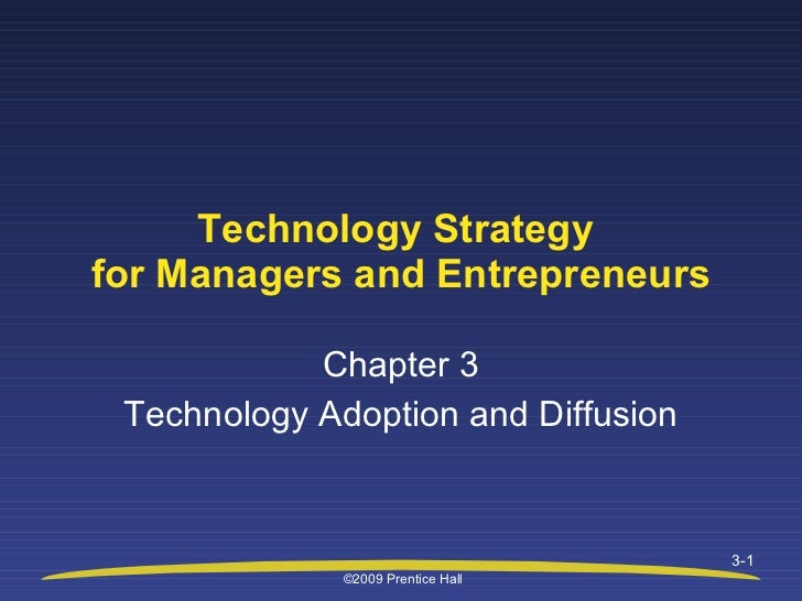 Chapter 3 Technology Adoption and Diffusion Technology Strategy  for Managers and Entrepreneurs