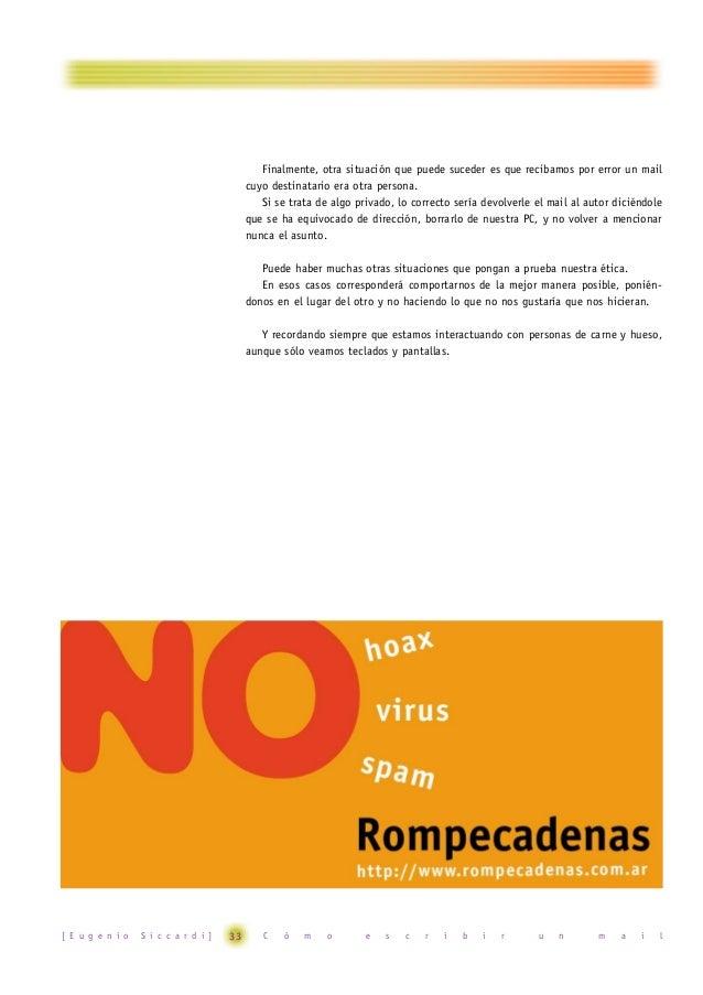 Enlaces > Rompecadenas - Netiquette http://www.rompecadenas.com.ar/netiquette.htm  > Rompecadenas - Cómo usar el email htt...