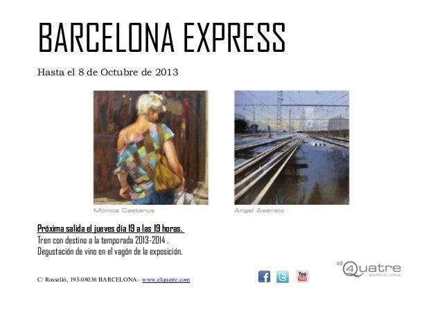 BARCELONA EXPRESS Hasta el 8 de Octubre de 2013 Próxima salida el jueves día 19 a las 19 horas. Tren con destino a la temp...