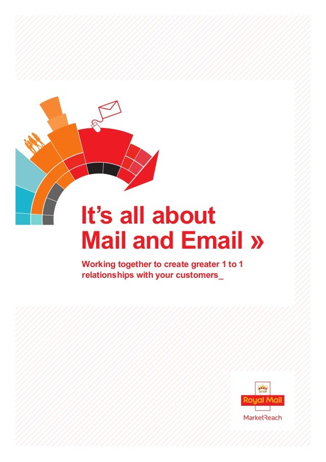 It's all about Mail and Email » Working together to create greater 1 to 1 relationships with your customers_
