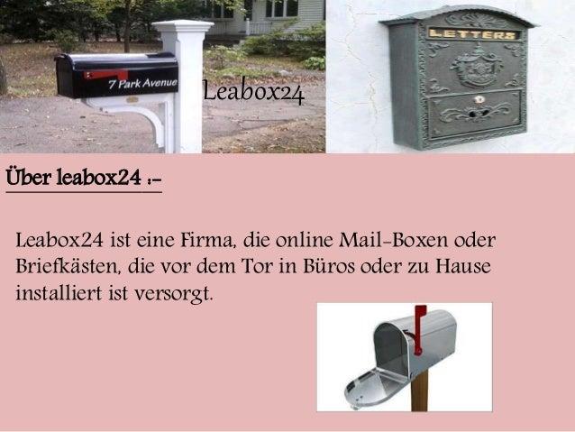Leabox24  Über leabox24 :-  Leabox24 ist eine Firma, die online Mail-Boxen oder  Briefkästen, die vor dem Tor in Büros ode...