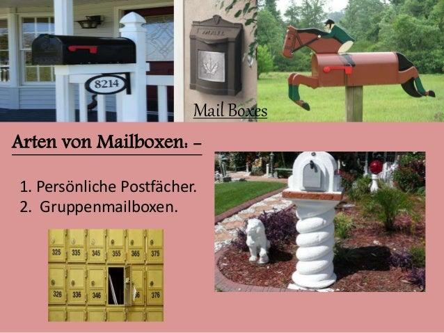 Mail Boxes  Arten von Mailboxen: -  1. Persönliche Postfächer.  2. Gruppenmailboxen.