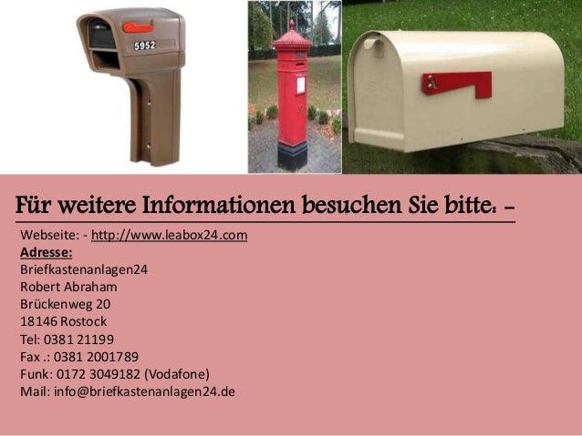 Für weitere Informationen besuchen Sie bitte: -  Webseite: - http://www.leabox24.com  Adresse:  Briefkastenanlagen24  Robe...