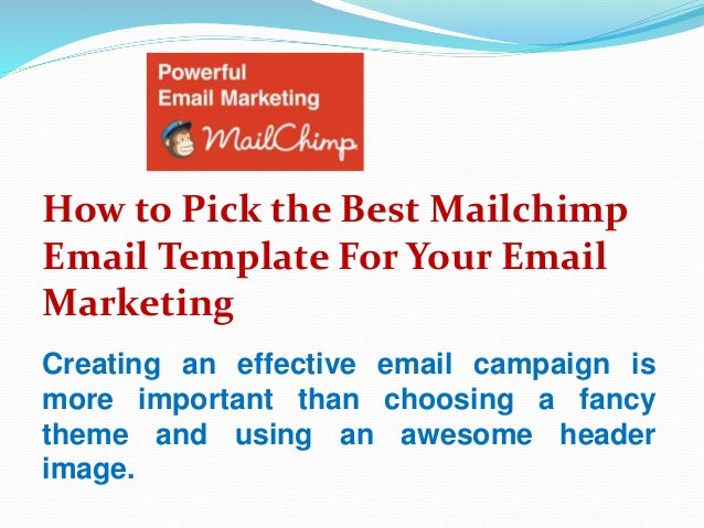 How to Pick the Best Mailchimp Email Template For Your Email Marketing Creating an effective email campaign is more import...
