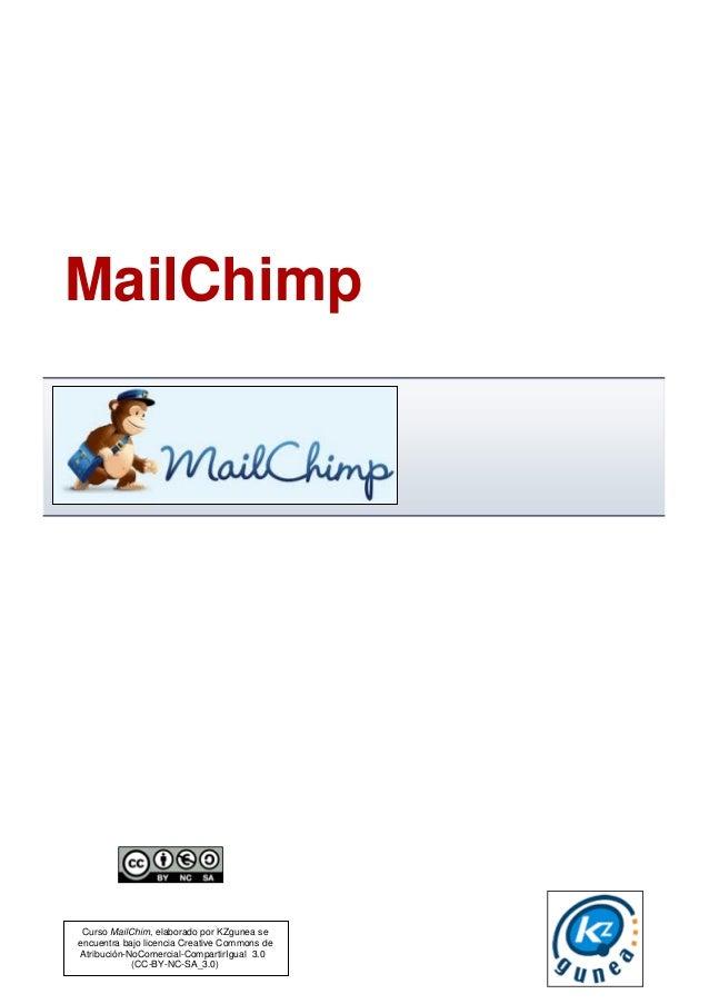 Curso MailChim, elaborado por KZgunea se encuentra bajo licencia Creative Commons de Atribución-NoComercial-CompartirIgual...