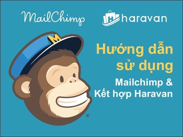 Hướng dẫn sử dụng Mailchimp & Kết hợp Haravan