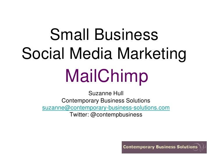 Small Business Social Media Marketing          MailChimp                   Suzanne Hull         Contemporary Business Solu...