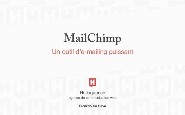 MailChimp Un outil d'e-mailing puissant Helloquence agence de communication web Ricardo Da Silva