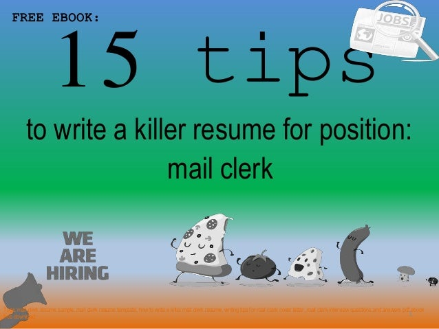 15 tips 1 to write a killer resume for position free ebook mail clerk